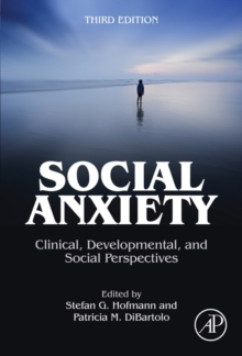 Social Anxiety : Clinical, Developmental, and Social Perspectives, Hardback Book