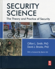 Security Science : The Theory and Practice of Security, Paperback Book
