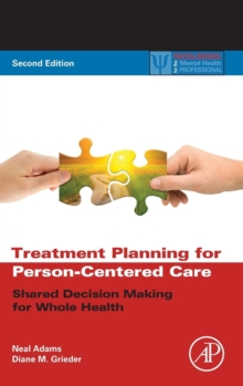 Treatment Planning for Person-Centered Care : Shared Decision Making for Whole Health, Hardback Book
