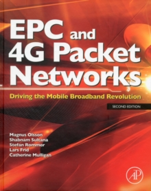 EPC and 4G Packet Networks : Driving the Mobile Broadband Revolution, Hardback Book