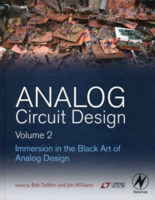 Analog Circuit Design Volume 2 : Immersion in the Black Art of Analog Design, Hardback Book