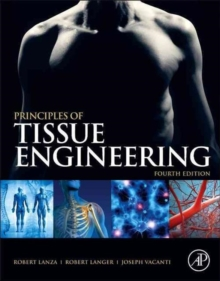 Principles of Tissue Engineering, Hardback Book