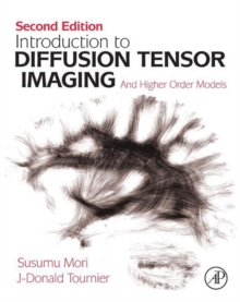 Introduction to Diffusion Tensor Imaging : And Higher Order Models, Hardback Book