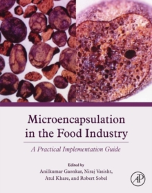Microencapsulation in the Food Industry:, Hardback Book