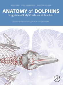 Anatomy of Dolphins : Insights into Body Structure and Function, Hardback Book