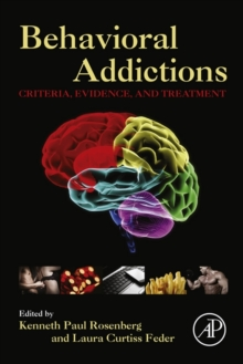 Behavioral Addictions : Criteria, Evidence, and Treatment, Hardback Book