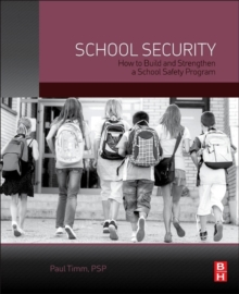 School Security : How to Build and Strengthen a School Safety Program, Paperback / softback Book