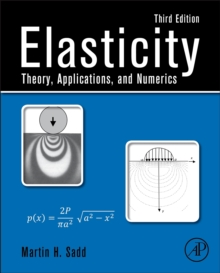 Elasticity : Theory, Applications, and Numerics, Hardback Book