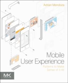 Mobile User Experience : Patterns to Make Sense of it All, Paperback Book