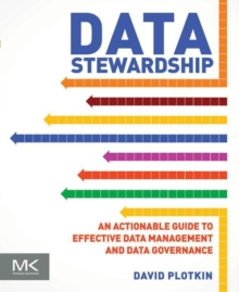Data Stewardship : An Actionable Guide to Effective Data Management and Data Governance, Paperback / softback Book