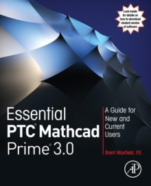 Essential PTC (R) Mathcad Prime (R) 3.0 : A Guide for New and Current Users, Paperback Book