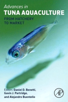 Advances in Tuna Aquaculture : From Hatchery to Market, Hardback Book