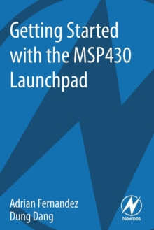 Getting Started with the MSP430 Launchpad, Paperback Book