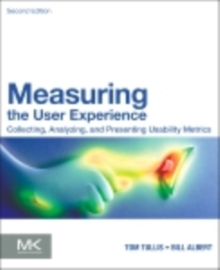 Measuring the User Experience : Collecting, Analyzing, and Presenting Usability Metrics, EPUB eBook