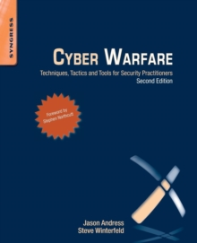 Cyber Warfare : Techniques, Tactics and Tools for Security Practitioners, Paperback Book