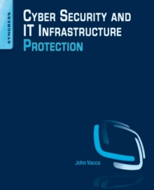Cyber Security and IT Infrastructure Protection, Paperback / softback Book