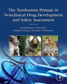 The Nonhuman Primate in Nonclinical Drug Development and Safety Assessment, Hardback Book