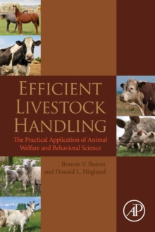 Efficient Livestock Handling : The Practical Application of Animal Welfare and Behavioral Science, Paperback Book