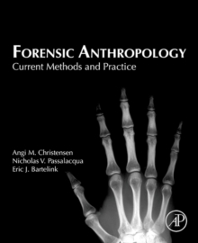 Forensic Anthropology : Current Methods and Practice, Hardback Book