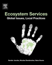 Ecosystem Services : Global Issues, Local Practices, Paperback Book