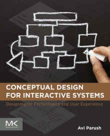 Conceptual Design for Interactive Systems : Designing for Performance and User Experience, Paperback Book