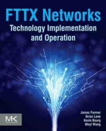 FTTx Networks : Technology Implementation and Operation, Paperback Book