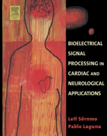 Bioelectrical Signal Processing in Cardiac and Neurological Applications, Hardback Book