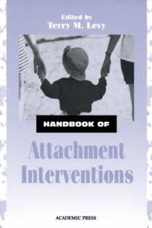 Handbook of Attachment Interventions, Hardback Book