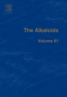 The Alkaloids : Chemistry and Biology Volume 61, Hardback Book