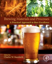 Brewing Materials and Processes : A Practical Approach to Beer Excellence, Hardback Book