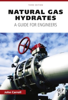Natural Gas Hydrates : A Guide for Engineers, Hardback Book