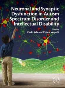Neuronal and Synaptic Dysfunction in Autism Spectrum Disorder and Intellectual Disability, Hardback Book