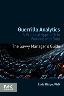 Guerrilla Analytics : A Practical Approach to Working with Data, Paperback Book