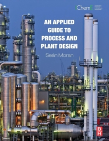 An Applied Guide to Process and Plant Design, Hardback Book