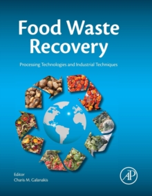 Food Waste Recovery : Processing Technologies and Industrial Techniques, Hardback Book
