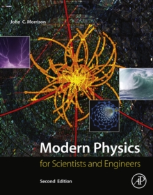 Modern Physics : for Scientists and Engineers, Hardback Book