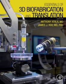 Essentials of 3D Biofabrication and Translation, Hardback Book