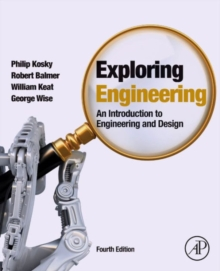 Exploring Engineering : An Introduction to Engineering and Design, Hardback Book