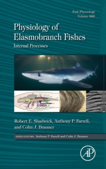 Physiology of Elasmobranch Fishes: Internal Processes : Volume 34B, Hardback Book