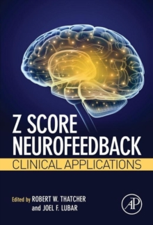 Z Score Neurofeedback : Clinical Applications, Hardback Book