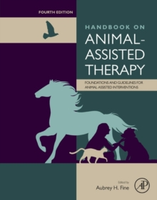 Handbook on Animal-Assisted Therapy : Foundations and Guidelines for Animal-Assisted Interventions, Hardback Book