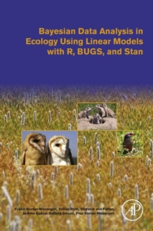 Bayesian Data Analysis in Ecology Using Linear Models with R, Bugs, and Stan, Paperback Book