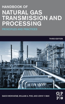 Handbook of Natural Gas Transmission and Processing : Principles and Practices, Hardback Book