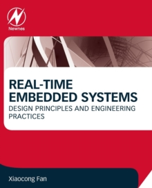Real-Time Embedded Systems : Design Principles and Engineering Practices, Paperback / softback Book