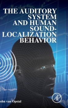 The Auditory System and Human Sound-Localization Behavior, Hardback Book