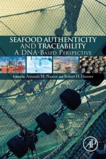 Seafood Authenticity and Traceability : A DNA-based Pespective, Paperback Book