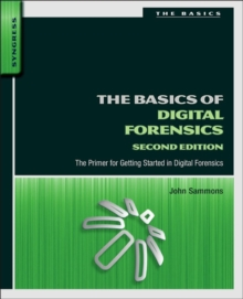 The Basics of Digital Forensics : The Primer for Getting Started in Digital Forensics, Paperback Book