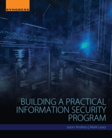 Building a Practical Information Security Program, Paperback Book