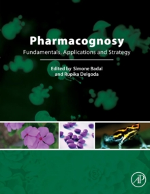 Pharmacognosy : Fundamentals, Applications and Strategies, Paperback Book