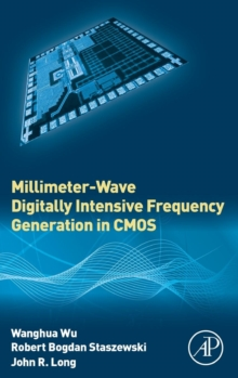 Millimeter-Wave Digitally Intensive Frequency Generation in Cmos, Hardback Book